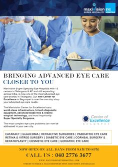 Maxivision Eye Hospitals opens its first Centre of Excellence in Hyderabad. The centre of Excellence will cater to super speciality eye care needs of all patients, who are suffering with Diabetic, Retina, Glaucoma, Pediatric Vision defects, Senior Citizens eye care and advanced treatments for Neuro Ophthalmology, orbit and ocuoplasty. Centre of excellence will operate on world class service standards with personal care and management of every patients throughout the eye care management…