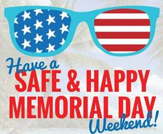 Wishing You, Your Family, & Friends a Happy, Healthy, & Safe Memorial Day Weekend!  #MemorialDayWeekend #besafe #behealthy…""