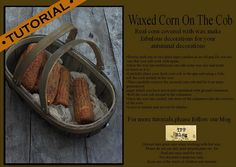 ♥ The Primitive Pantry ♥: Waxed Corn Cobs Diy Projects To Try, Crafts To Make, Craft Projects, Diy Crafts, Primitive Fall, Primitive Crafts, Primitive Decorations, Autumn Display, Fall Displays