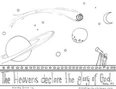 Download this free printable coloring sheet based on Psalm 19:1. It would be a perfect companion to any Bible lesson on this text our about God's glory in creation. The heavens declare the gl...