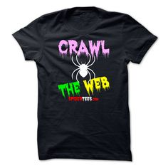 CRAWL THE WEB T Shirt, Hoodie, Sweatshirt