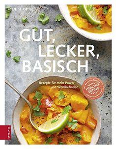 Gut, lecker, basisch von Martina Kittler, ZS Verlag 2016, ISBN-13: 978-3898835114