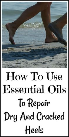 How to use essential oils for dry cracked heels and how to make an all natural plant-based heel salve with lavender oil.