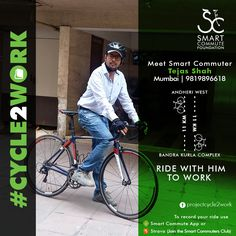 Meet Tejas Shah, a businessman from Andheri who cycles to work to his office in Bandra Kurla Complex. He covers 11kms on his cycle in under 30 minutes. He prefers cycling as it helps him save a lot of time. He says that it takes him half the time on a cycle than it takes him in a car.  If you commute to and from the same area then you can join him & ride together.   If you too cycle to work then send us an email on thesmartcommute@gmail.com