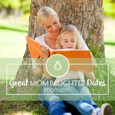 8 Great Mom Daughter Dates