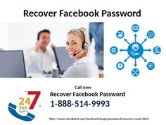 What I can do with Recover Facebook Password 1-888-514-9993?  You can do more than what you imagine in your mind, so don't wait like a couch potato. All you should do is to get your phone and place your fingers on your keypad and dial up 1-888-514-9993 numbers which is obtainable in every nook and corner around the world. So, avail any Recover Facebook Password service by making a few rings. For more information, Visit: http://www.monktech.net/facebook-forgot-password-recovery-reset.html