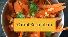 Try a delicious Carrot Kosambari for cancer prevention • The Raw Food World News