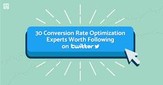 30 Conversion Rate Optimization Experts Worth Following on Twitter #leadgeneration #conversionrateoptimization #twitter http://stfi.re/bwrbozk
