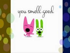 ▶ YOU SMELL GOOD!!!!! (HOOPS and YOYO) - YouTube