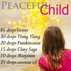 """The Peaceful Child aromatherapy blend. Shucks. I may just make this for myself! """"The oils in this blend are known for helping with hyperactivity ADHD, emotional trauma, fear, stress, anxiety, behavioral and cognitive disorders, neurological disorders. Calming, soothing and stabilizing the central nervous system."""""""