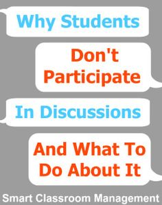 why do students shyout and do not participate in classroom discussion essay Students who do not contribute: be attentive to the sensibilities of shy and quiet students integrate them into the discussion with support nervous or inarticulate students may be greatly aided by writing down some thoughts before contributing (even before the class meeting.