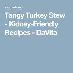 Tangy Turkey Stew - Kidney-Friendly Recipes - DaVita