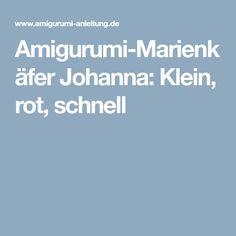 Amigurumi-Marienkäfer Johanna: Klein, rot, schnell