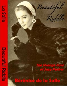 """Dust Jacket, Front cover of the soon-to-be published book """"A Beautiful Riddle"""" by Berenice de la Salle about glamourous supermodel, Suzy Parker. Click photo for more info. Vintage Fashion 1950s, Vintage Fur, Vintage Couture, Fur Fashion, Fashion Models, Dorian Leigh, Suzy Parker, 20th Century Fashion, Mode Chic"""
