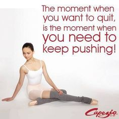 Want to quit, keep pushing