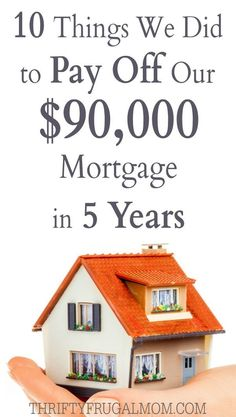 Great ideas for getting out of debt! These are the things we did to pay off $90,000 worth of mortgage in just 5 years time.