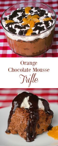 Orange Chocolate Mousse Trifle - this recipe was a rescue for an over baked chocolate sponge cake that turned out to be a much better dessert than I had first planned.