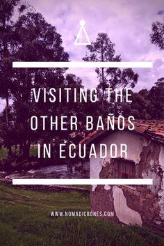 Visiting the Other Banos in Ecuador