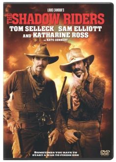 The Shadow Riders. This movie has two of my favorites, Tom Selleck and Sam Elliott