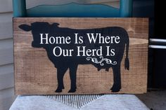 Home is where our herd is - farm sign Approximate Size: 9.5 x16   Signs are made on 3\4 pineboard The sign is all hand painted, no vinyl, & sealed with a matte sealer. Back has a saw tooth hanger for easy hanging.  Please allow 2-3 weeks for completion of orders , plus shipping time. Let me know if a rush orders needed.  Visit my little shop to view all my work & remember custom orders are always welcome. https://www.etsy.com/shop/MamaSaysSigns?ref=hdr_shop_menu
