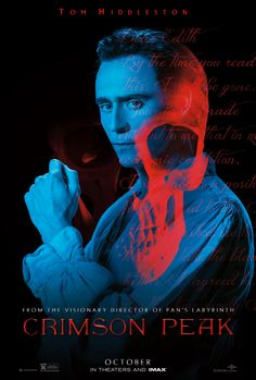 Go to the movies alone... and I know which one I will be seeing! Crimson Peak staring Tom Hiddleston. October 2015