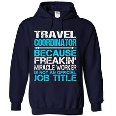 Travel Coordinator T Shirts, Hoodies. Get it now ==► https://www.sunfrog.com/LifeStyle/Travel-Coordinator-7024-NavyBlue-Hoodie.html?41382