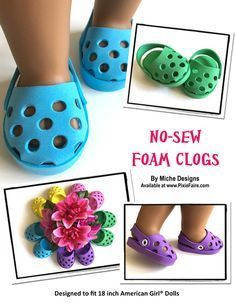 """The Miche Designs No-Sew Foam Clogs 18 inch Doll clothes pattern. Create a trendy pair of crocs for your 18"""" doll with this easy new sew pattern."""
