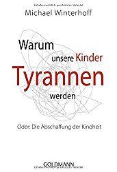 """Was ist so schlimm an Winterhoff? - Eine kritische Analyse des Buches """"Warum unsere Kinder zu Tyrannen werden"""""""