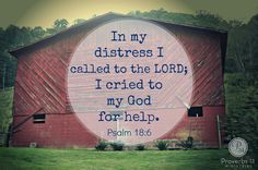 "~Encouragement for Today Devotions by Proverbs 31 Ministries~ ""In my distress I called to the LORD; I cried to my God for help."" (Psalm 18:6)"