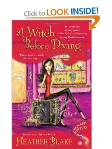 A Witch Before Dying: A Wishcraft Mystery: Heather Blake: 9780451237637: Amazon.com: Books