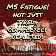 Not just tired Completely Depleted Multiple Sclerosis Awareness Multiple Sclerosis Quotes, Multiple Sclerosis Awareness, Chronic Illness, Chronic Pain, Mri Brain, Just Tired, Sleep Problems, Invisible Illness, Awareness Ribbons