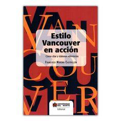 Estilo Vancouver en acción. Cómo citar y elaborar referencias – Francisco Moreno Castrillón – Universidad del Norte  www.librosyeditores.com Editores y distribuidores.