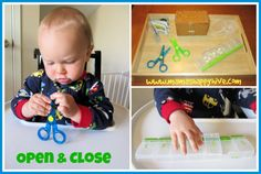 Open and Close - find items around the house that open and close safely. Sit with child while they explore the concept of open and close, saying the correct word with each movement.
