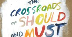 Elle Luna – The Crossroads of Should and Must   Review