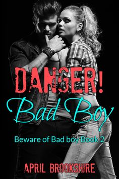 Danger! Bad Boy (Beware of Bad Boy, #2) by April Brookshire
