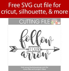 (Weekly Freebie) Follow Your Arrow cut file - Available for FREE for personal use until 2/3/17