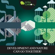 Can development and nature go together?  Yes, they can. Know how we at #ExtraCarbon are working on sustainable development. Know more here: http://www.extracarbon.com/