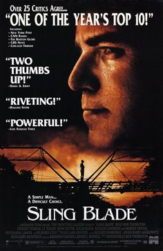 Sling Blade (1996) Starring Billy Bob Thornton, John Ritter, Dwight Yoakam and Lucas Black