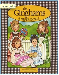 The Gingham Girls Paper Dolls: Sarah, Katie, Becky and Carrie. Loved these growing up!