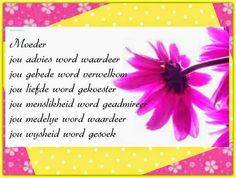 Afrikaanse Inspirerende Gedagtes & Wyshede: Moeder Mom Quotes From Daughter, Inspiration For The Day, Afrikaans Quotes, Mother Quotes, My Mom, Birthday Wishes, Projects To Try, Words, Image