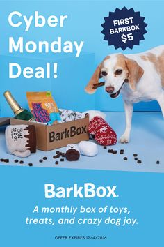 Cyber Monday deal! Get your first box for $5. To redeem, click through this pin and sign up for a 6 or 12 month plan (offer expires 12/4/16). BarkBox is a monthly themed box of fun toys and all-natural treats and chews for your pup.