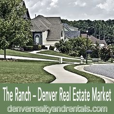 The Ranch, #Westminster CO Real Estate http://denverrealtyandrentals.com/the-ranch-denver-real-estate-market/