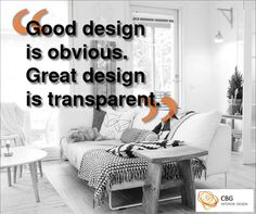 """Good design is obvious. Great design is transparent"""