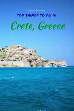 TOP things to do in CRETE Greece - Spinalonga, the last leper colony in Europe