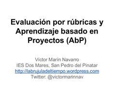 Evaluación por rúbricas y Aprendizaje basado en Proyectos                                                                                                                                                                                 Más