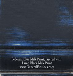 "Federal Blue Milk Paint, layered with Lamp Black by GeneralFinishes. Not really a ""milk"" paint but a smooth working 100% water base acrylic paint, perfect for indoor/outdoor furniture & projects - visit http://www.generalfinishes.com/retail-products/water-base-milk-paints-glazes. Intermixable from can - easier to use than chalk paint! Mix it, lighten it, distress it, glaze it, antique it. Buy at Rockler & Woodcraft Woodworking stores. Find more stores at http://www.generalfinishes.com/where-buy."