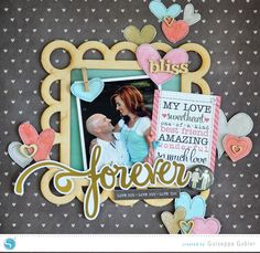 forever scrapbook layout by Guiseppa Gubler using her Silhouette and Printable Gold Foil and Sketch Pens