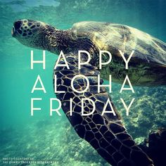 Happy Aloha Friday All!