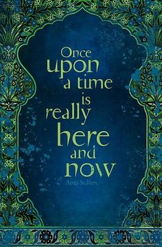 Fairy Tale Vision: Once upon a time .... is really here and NOW.