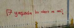 17 yaşında bu dert ne amk? #Yalnız #Adam #Aşk #Sözleri #Duvar #Yazıları #Acıtır